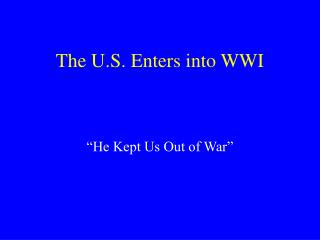 The U.S. Enters into WWI