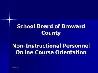 School Board of Broward County  Non-Instructional Personnel Online Course Orientation