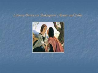Literary Devices in Shakespeare's Romeo and Juliet