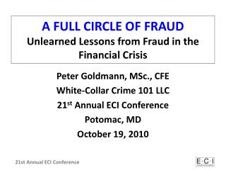 A FULL CIRCLE OF FRAUD Unlearned Lessons from Fraud in the Financial Crisis