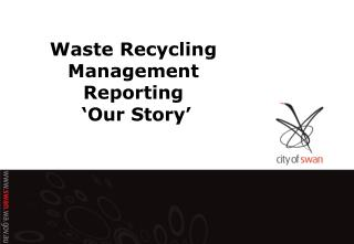 Waste Recycling Management Reporting   'Our Story'