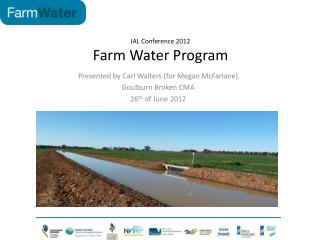 IAL Conference 2012 Farm Water Program