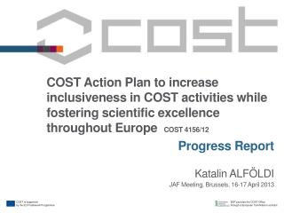 COST Action Plan to increase inclusiveness in COST activities while fostering scientific excellence throughout Europe C