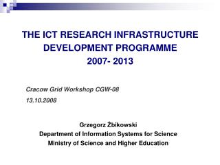 THE ICT RESEARCH INFRASTRUCTURE DEVELOPMENT PROGRAMME  2007- 2013