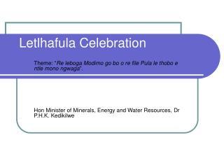 Letlhafula Celebration