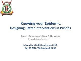 Knowing your Epidemic:  Designing  Better Interventions in  Prisons