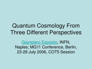 Quantum Cosmology From Three Different Perspectives