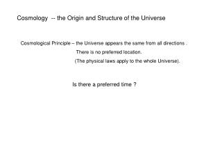Cosmology  -- the Origin and Structure of the Universe