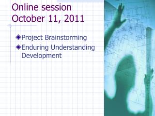 Online session October 11, 2011