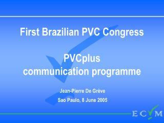 First Brazilian PVC Congress PVCplus communication programme