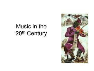 Music in the  20 th  Century