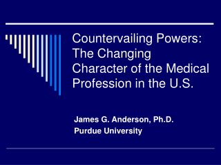 Countervailing Powers:  The Changing Character of the Medical Profession in the U.S.