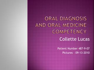 Oral Diagnosis and Oral Medicine Competency