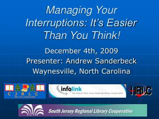 Managing Your Interruptions: It's Easier Than You Think!
