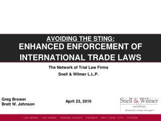 AVOIDING THE STING: ENHANCED ENFORCEMENT OF INTERNATIONAL TRADE LAWS