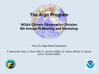 The Argo Program NOAA Climate Observation Division 8th Annual PI Meeting and Workshop  The U.S. Argo Float Consortium