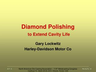 Diamond Polishing to Extend Cavity Life
