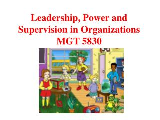 Leadership, Power and Supervision in Organizations MGT 5830