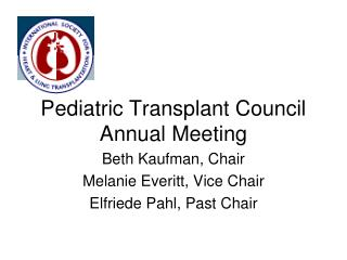 Pediatric Transplant Council Annual Meeting