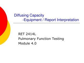 Diffusing Capacity -Equipment / Report Interpretation