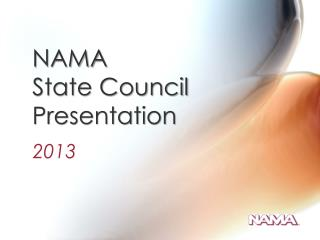 NAMA  State Council Presentation