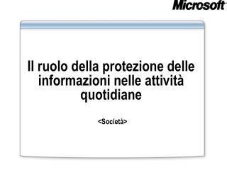 Il ruolo della protezione delle informazioni nelle attività quotidiane