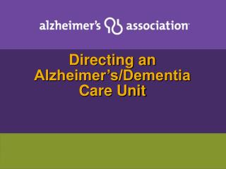 Directing an Alzheimer's/Dementia Care Unit