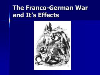 The Franco-German War and It's Effects