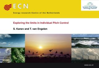 Exploring the limits in Individual Pitch Control S. Kanev and T. van Engelen