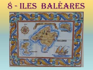 8 - Iles  baléares