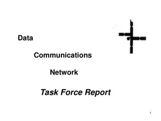 Data  	Communications  		Network Task Force Report