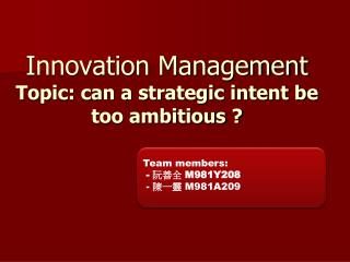 Innovation Management Topic: can a strategic intent be too ambitious ?