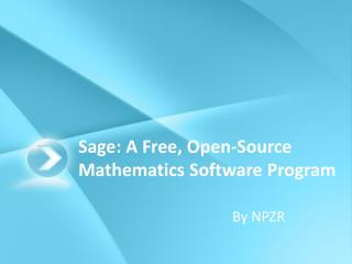 Sage: A Free, Open-Source Mathematics Software Program