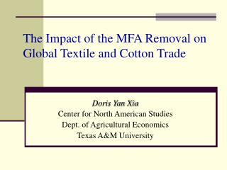 The Impact of the MFA Removal on Global Textile and Cotton Trade