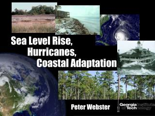 Sea Level Rise,             Hurricanes,                   Coastal Adaptation
