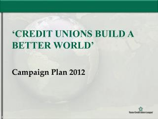 'Credit Unions Build a Better World'