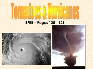 Tornadoes & Hurricanes