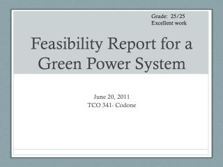 Feasibility Report for a  Green Power System