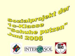 "Sozialprojekt der  1c-Klasse ""Schuhe putzen"" Juni 2006"