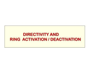 DIRECTIVITY AND RING  ACTIVATION