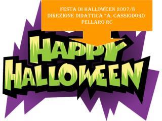 """FESTA DI HALLOWEEN 2007/8 DIREZIONE DIDATTICA """"A. CASSIODORO  PELLARO RC"""