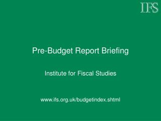 Pre-Budget Report Briefing