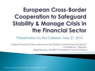 European Cross-Border Cooperation to Safeguard Stability & Manage Crisis in the Financial Sector