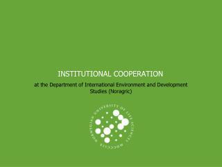 INSTITUTIONAL COOPERATION