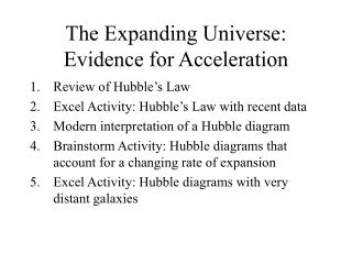 The Expanding Universe: Evidence for Acceleration
