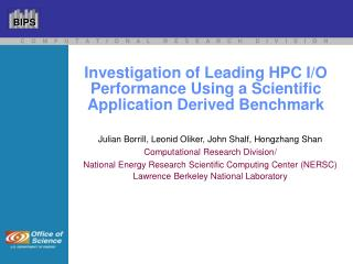 Investigation of Leading HPC I/O Performance Using a Scientific Application Derived Benchmark