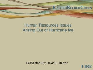 Human Resources Issues Arising Out of Hurricane Ike