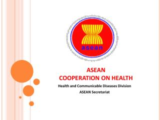 ASEAN  COOPERATION ON HEALTH