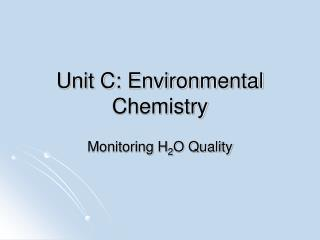 Unit C: Environmental Chemistry