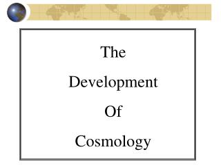 The  Development Of Cosmology